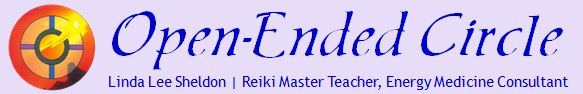Open-Ended Circle | Linda Lee Sheldon | Reiki Master Teacher, Energy Medicine Consultant